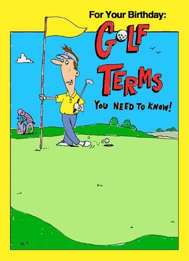 Birthday Golf Terms Funny Golf Card Golfing Funny Golf Card Jokes Birthday Cards For Him Hilariou Birthday Humor Funny Birthday Cards Birthday Wishes Funny