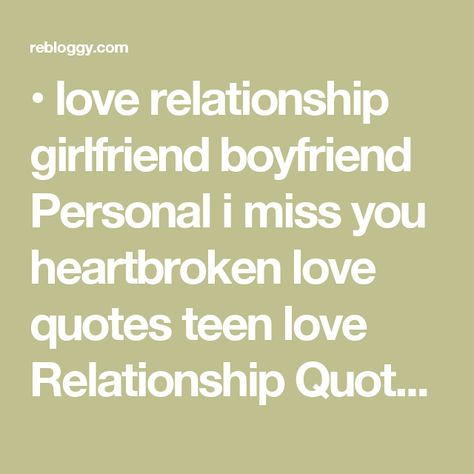 List Of Pinterest Come Back To Me Quotes Boyfriends Love You Images