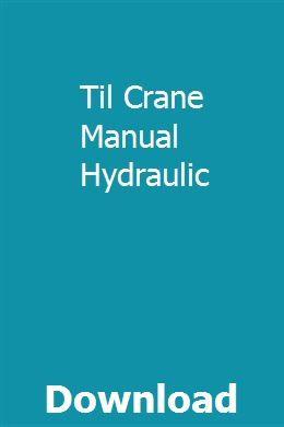 Til Crane Manual Hydraulic Repair Manuals Owners Manuals Manual