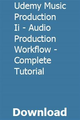 Udemy Music Production Ii - Audio Production Workflow - Complete