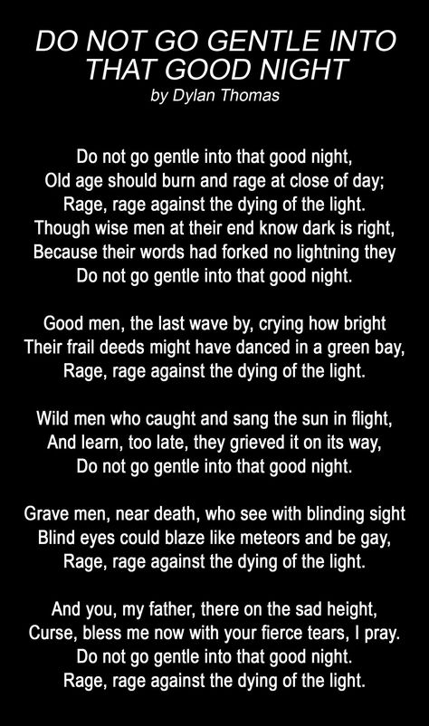 an analysis of do not go gentle into that good night poem by dylan thomas Do not go gentle into that good night by dylan thomas do not go gentle into that good night old age should burn and rave at close of day rage rage against the dying of the light.