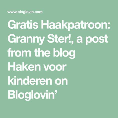 Gratis Haakpatroon Granny Ster Haken Voor Kinderen Plezier In