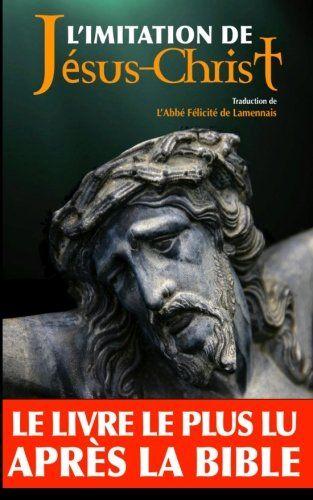 Telecharger L Imitation De Jesus Christ Annote Pdf Par Abbe Felicite De Lamennais Telecharger Votre Fichier Ebook Maintenant Top Books Ebooks Books