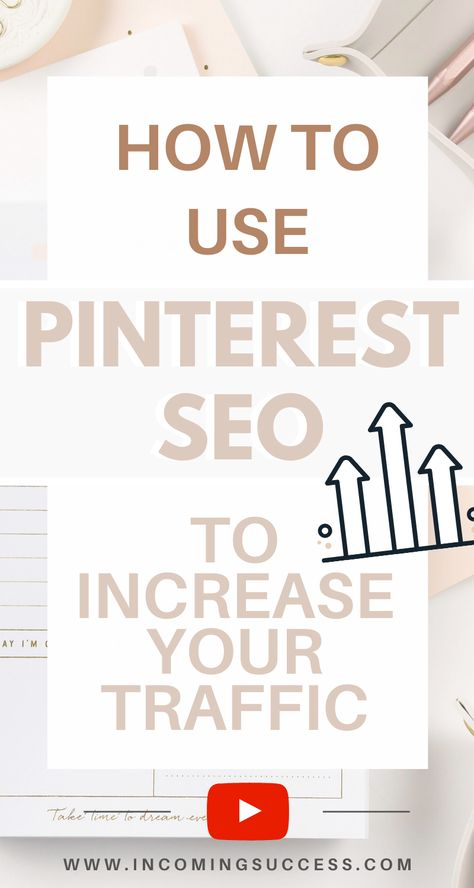 How to Use Pinterest SEO to Increase your Blog or Website Traffic & Get more Pin Clicks + Pageviews!