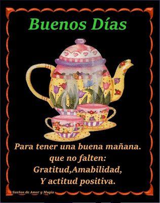 Sueños De Amor Y Magia Buenos Días Bendiciones Para Ti Y Familia Tea Pots Tea Tableware