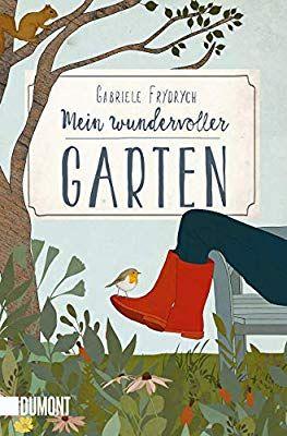 Mein Wundervoller Garten Taschenbucher Amazon De Gabriele Frydrych Kirsten Gattermann Bucher Gartenbuch Bestimmungsbuch Blumenzwiebeln