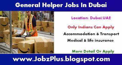 General Helper Jobs Vacancies In Dubai Uae Helper Jobs Job Dubai