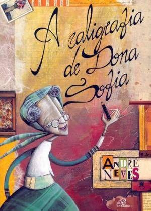 A Caligrafia De Dona Sofia Com Imagens Livros Livros Para