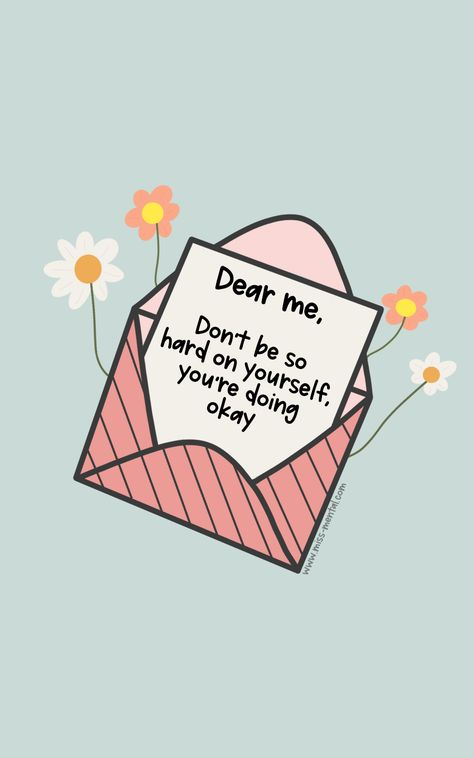 Dear me, don't be so hard on yourself you're doing okay, positive mental health art. Inspirational quote for women who are struggling. Cute illustration.