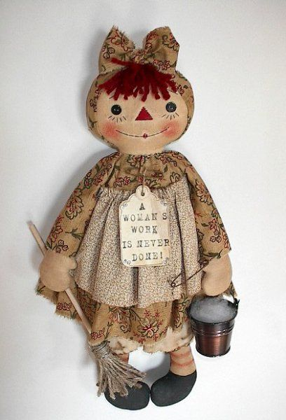 A WOMANS WORK is Never Done  - Raggedy Ann Doll - tdp $5.00