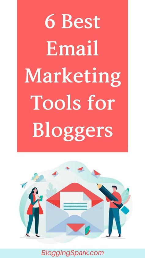 6 Best Email Marketing Tools for Bloggers