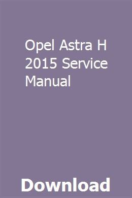 Vauxhall/opel astra (h) service repair manual 2009 2008 2007 2006.