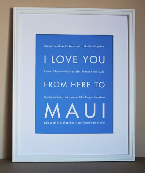 Hawaii Wall Art, I Love You From Here To MAUI, 8x10, Choose Your Color, Unframed via Etsy