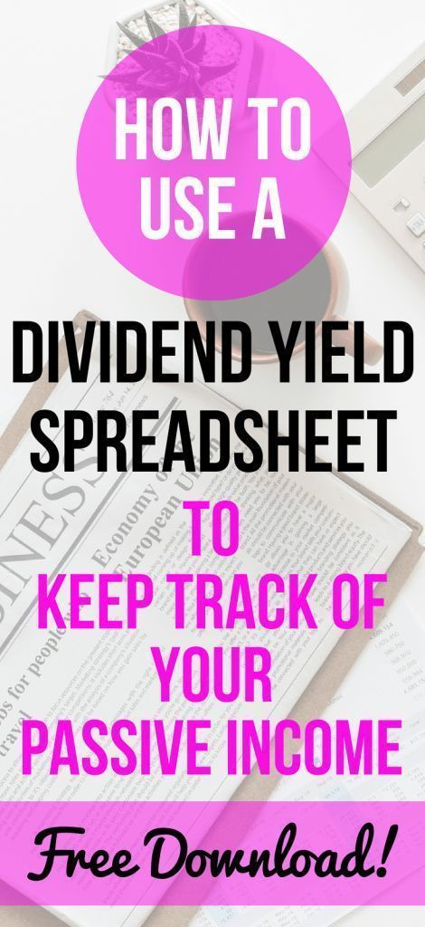 How To Use A Dividend Yield Spreadsheet To Keep Track Of Your Passive Income Includes A Free Download Of Dividend Personal Finance Lessons Dividend Investing