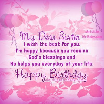 Happy Birthday My Dear Sister Sister Birthday Quotes Birthday