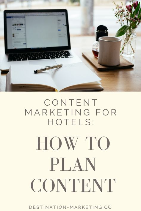 Content Marketing for hotels-how to plan content; hotel content marketing, FREE CONTENT CALENDAR