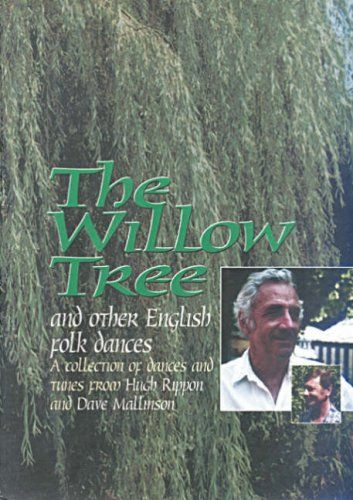Willow Tree and Other English Folk Dances - 26 Dances and 52 Tunes by Hugh Rippon - Mally Productions - ISBN 10 1899512268 - ISBN 13…