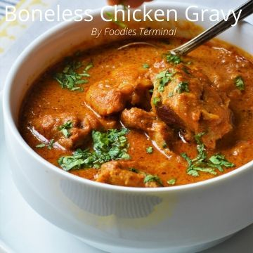 Boneless Chicken Gravy Recipe Indian Style Foodies Terminal Recipe Chicken Gravy Recipe Chicken Gravy Curry Recipes