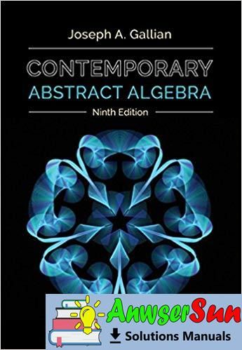 Complete Solutions Manual Contemporary Abstract Algebra 9th Edition By Joseph Gallian Algebra Manual Solutions