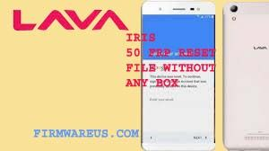 download LAVA IRIS 50 Frp Bypass Unlock File Avoid FRP file