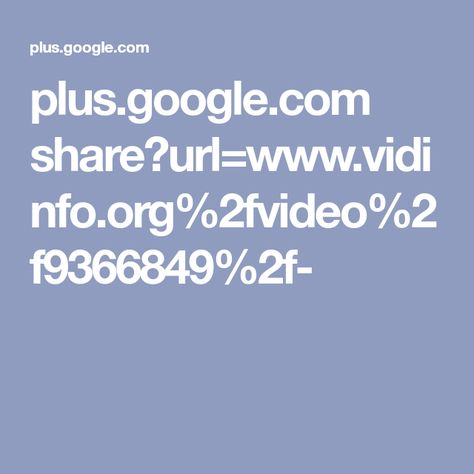 Plus Google Com Shareurlwww Vidinfo Org Fvideo F F
