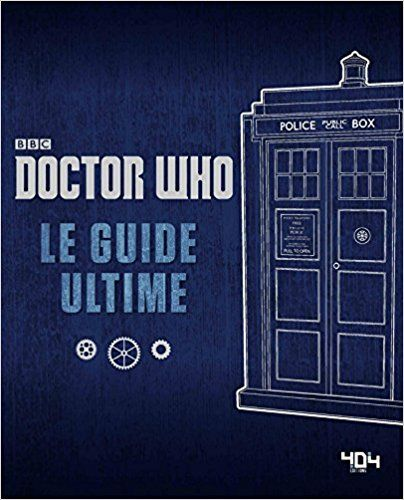 Amazon Fr Doctor Who Le Guide Ultime Bbc Livres