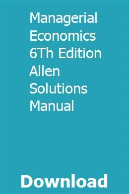 Solution manual managerial economics 6th edition for keat test bank.