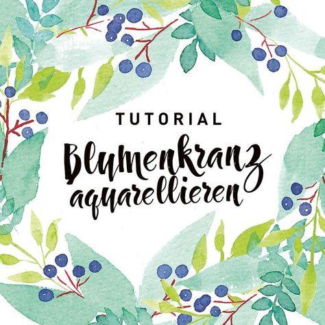 Diy Dienstag Blumenkranz Aquarellieren Anleitungen Lettering