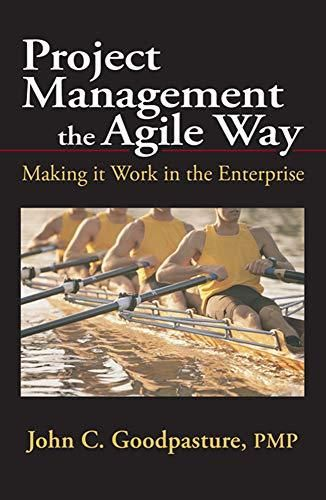 Project Management the Agile Way: Making it Work in the Enterprise - Default