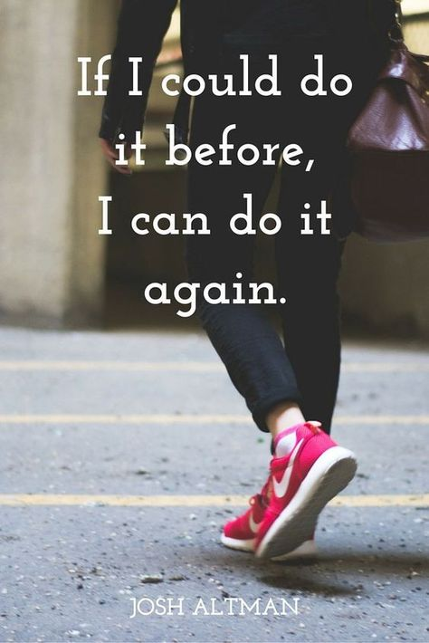 If I could do it before, I can do it again. - Josh Altman on the School of Greatness