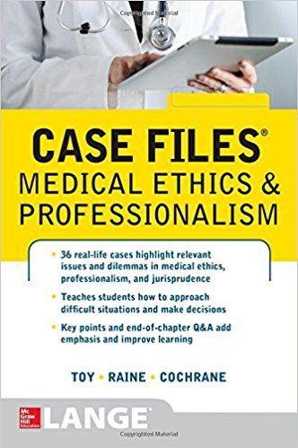 Case Files Medical Ethics and Professionalism - #usmle
