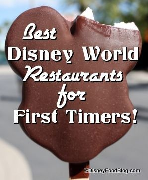 Best Disney World Restaurants for First Time Disney Visitors! What are your suggestions?
