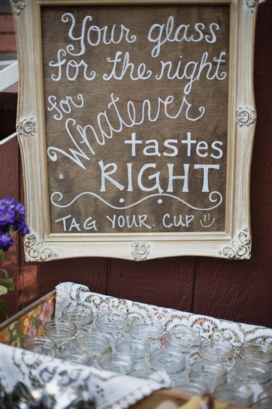 Mason jars for drinks and this cute sign to go with! And yet another thing to do with Mason jars.
