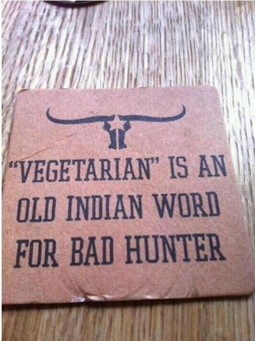 Nothing against vegetarians. But this is FUNNY.