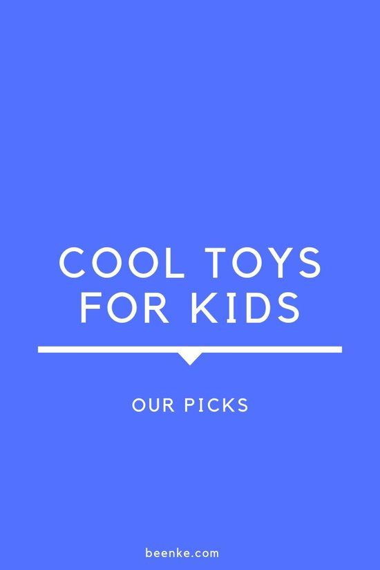 Cool Toys For Kids