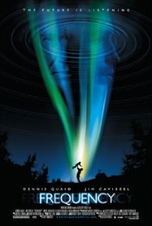 Frequency - One of only 2 Hollywood films that I like.