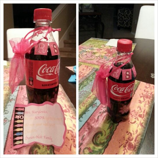"""Teacher gift for first day of school. """"We are Soda - lighted to start the new year with you!!! Cheers    :)"""" I decorated the bottle in case she wanted to put it in a staff fridge then no one will take it :)"""