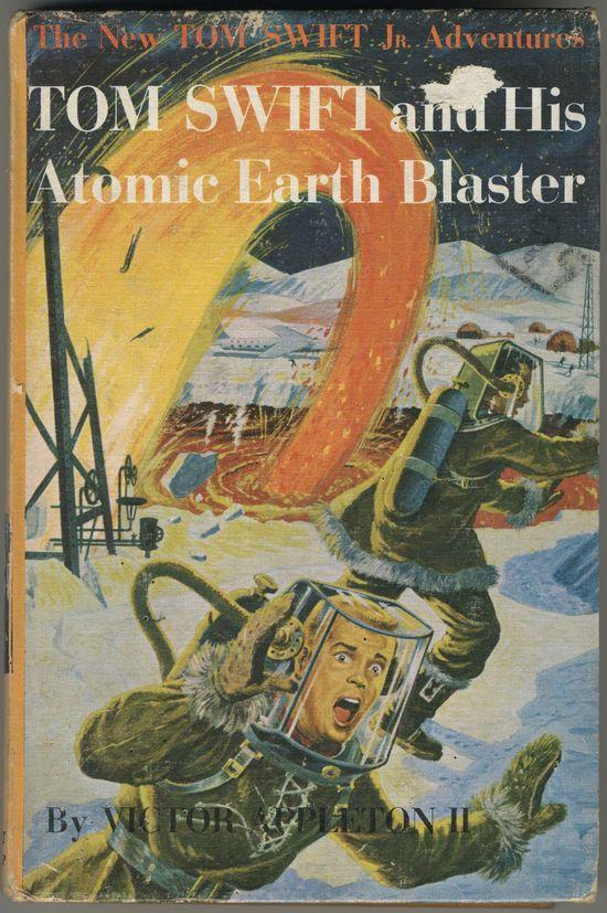 Victor Appleton II, 1954 Tom Swift and his Atomic Earth Blaster, 1954.  via Etsy.