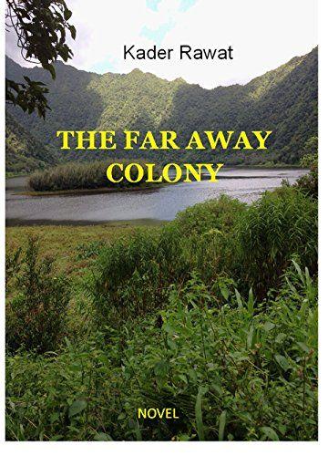 THE FAR AWAY COLONY