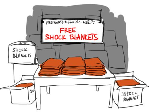 """Shock blankets. For all your Reichenfeels. """"Look I'm in shock. I've"""