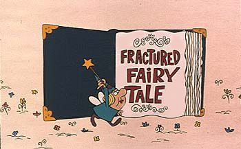 Fractured Fairy Tales (Rocky & Bullwinkle Show)