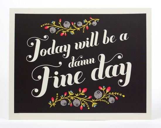 Damn Fine Day / 14 x11 print. $24.00, via Etsy.