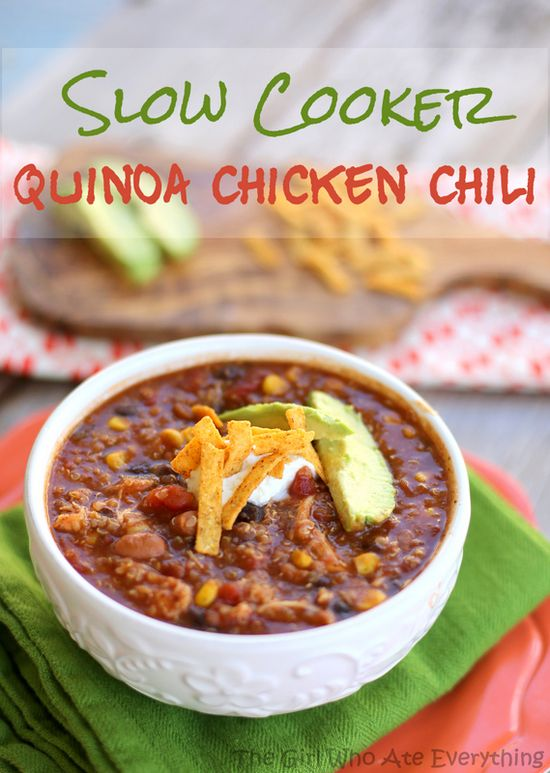 Slow Cooker Quinoa Chicken Chili - The Girl Who Ate Everything
