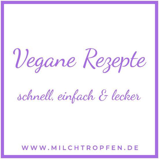 Vegane Rezepte - schnell, einfach & lecker | vegan recipes