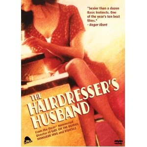 The Hairdresser's Husband - offbeat and charming.  I love this film!
