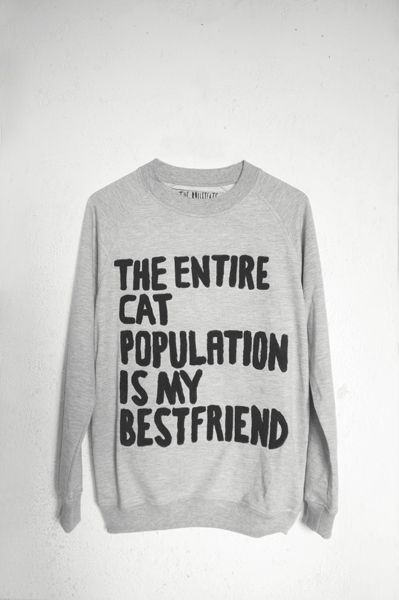 The Entire Cat Population is My Best Friend – $35.00