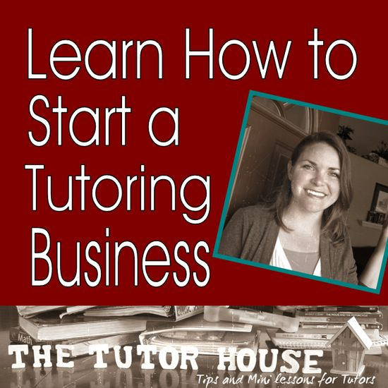 The Tutor House: Video: Starting a Tutoring Business