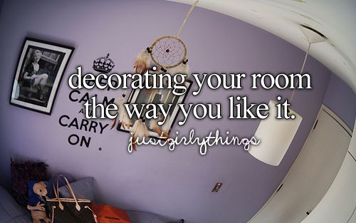 decorating your room the way you like it