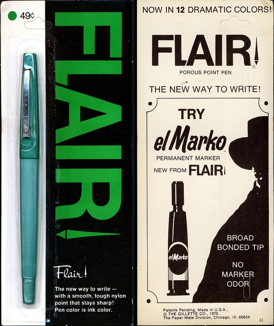 Flair felt tip pens - I had those, they drew a great line.,fun to write with-but it went thru the paper too quick :)