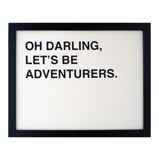 oh darling let's be adventurers screenprinted poster by fifiduvie